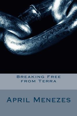 Breaking Free from Terra