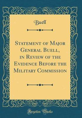 Statement of Major General Buell, in Review of the Evidence Before the Military Commission (Classic Reprint)