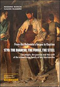 1770. The Bianchi, the forge, the steel