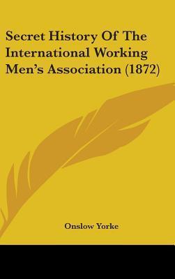Secret History of the International Working Men's Association