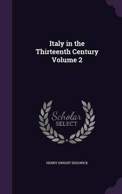 Italy in the Thirteenth Century Volume 2