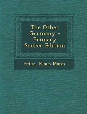 The Other Germany - Primary Source Edition