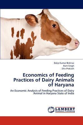 Economics of Feeding Practices of Dairy Animals of Haryana