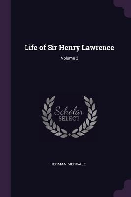 Life of Sir Henry Lawrence; Volume 2