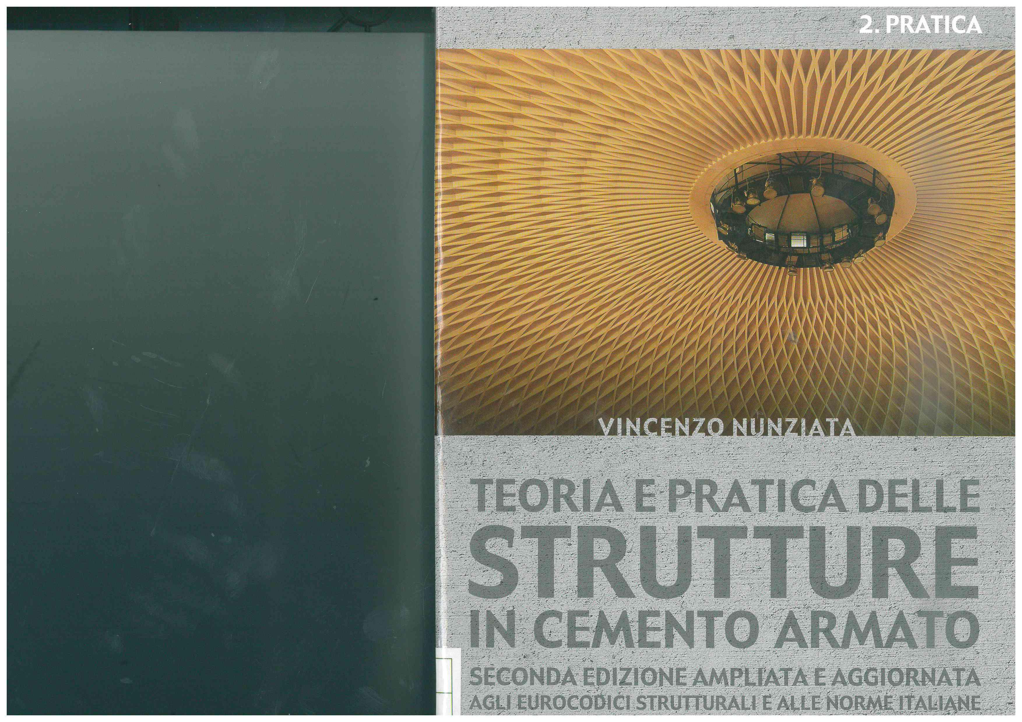 Teoria e pratica delle strutture in cemento armato - Vol. 2