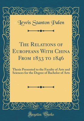 The Relations of Europeans With China From 1833 to 1846