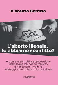 L'aborto illegale, lo abbiamo sconfitto?