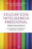 Educar con inteligencia emocional: cómo conseguir que nuestros hijos sean sociales, felices y responsables