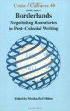 BORDERLANDS.Negotiating Boundaries in Post-Colonial Writing.