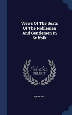 Views of the Seats of the Noblemen and Gentlemen in Suffolk