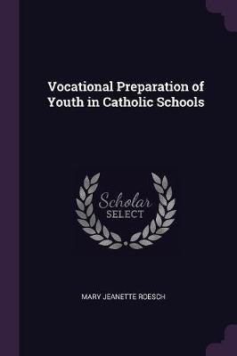 Vocational Preparation of Youth in Catholic Schools