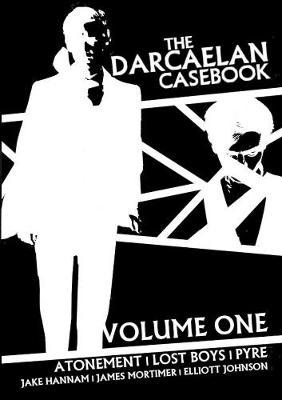 The Darcaelan Casebook - Volume One