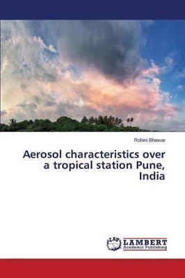 Aerosol characteristics over a tropical station Pune, India