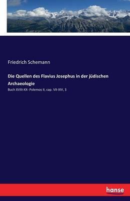 Die Quellen des Flavius Josephus in der jüdischen Archaeologie