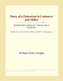 Diary of a Pedestrian in Cashmere and Thibet (Webster's German Thesaurus Edition)