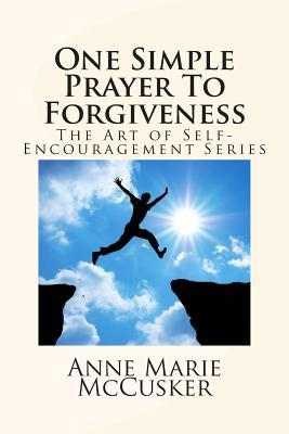 One Simple Prayer to Forgiveness