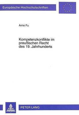 Kompetenzkonflikte im preußischen Recht des 19. Jahrhunderts