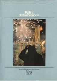 Fellini della memoria