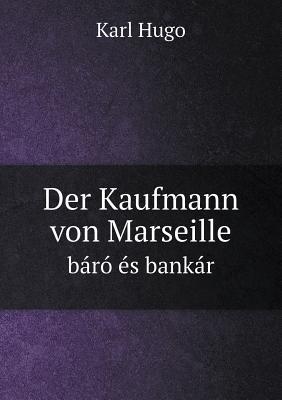 Der Kaufmann Von Marseille Baro Es Bankar