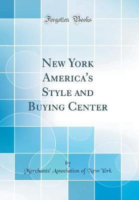 New York America's Style and Buying Center (Classic Reprint)