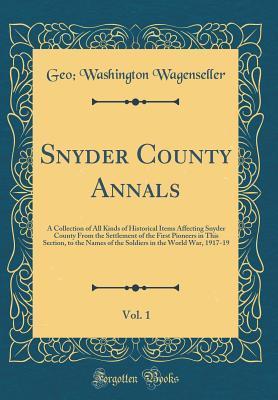 Snyder County Annals, Vol. 1