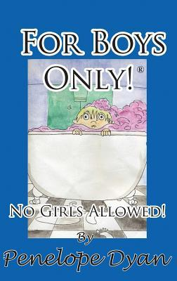 For Boys Only! No Girls Allowed!