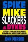 Spike, Mike, Slackers, & Dykes