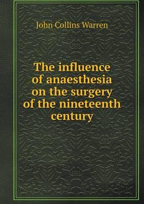The Influence of Anaesthesia on the Surgery of the Nineteenth Century