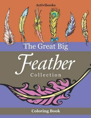 The Great Big Feather Collection Coloring Book