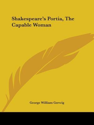Shakespeare's Portia, the Capable Woman