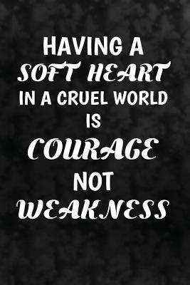 Having a Soft Heart ...