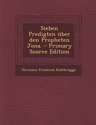 Sieben Predigten Uber Den Propheten Jona.