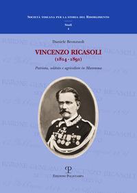 Vincenzo Ricasoli (1814-1891). Patriota, soldato e agricoltore in Maremma