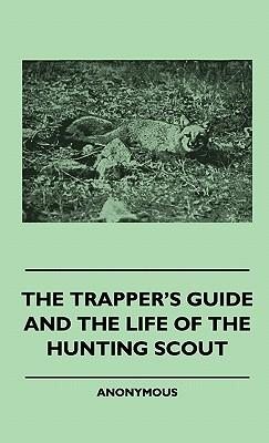 The Trapper's Guide and the Life of the Hunting Scout