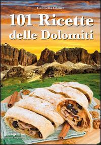 101 ricette delle Dolomiti