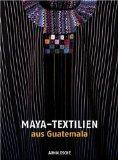 Maya-Textilien aus Guatemala