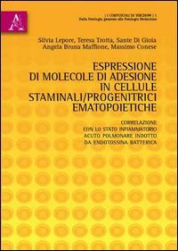 Espressione di molecole di adesione in cellule staminali/progenitrici ematopoietiche. Correlazione con lo stato infiammatorio acuto polmonare indotto...