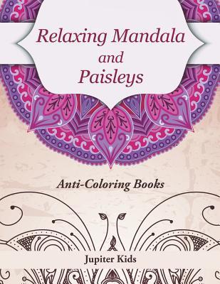 Relaxing Mandala and Paisleys