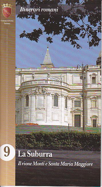 La Suburra: Il rione Monti e Santa Maria Maggiore