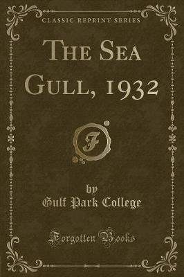 The Sea Gull, 1932 (Classic Reprint)