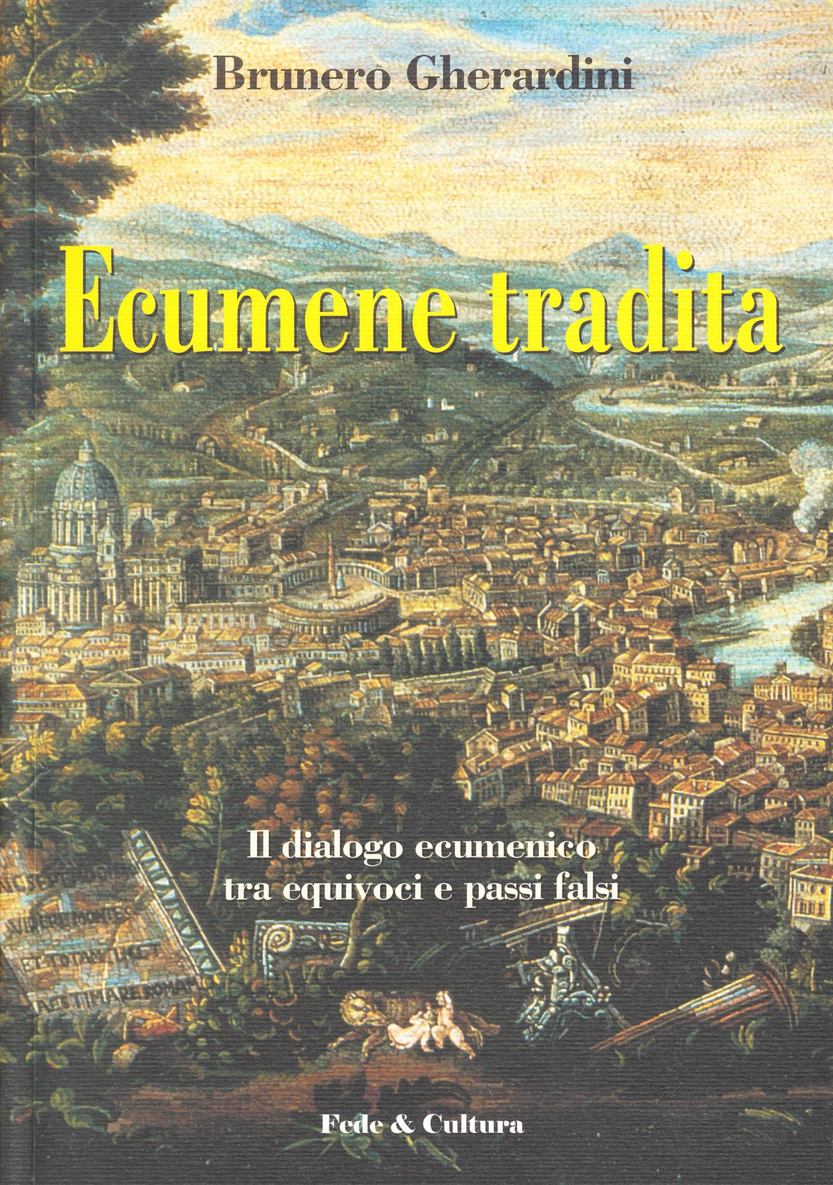 Ecumene tradita. Il dialogo ecumenico tra equivoci e passi falsi