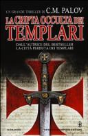 La cripta occulta dei Templari