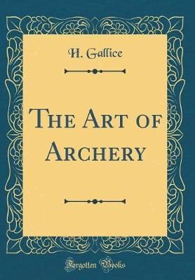 The Art of Archery (Classic Reprint)