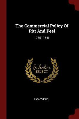 The Commercial Policy of Pitt and Peel