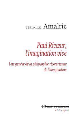 Paul Ricoeur, l'imagination vive