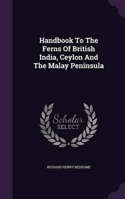 Handbook to the Ferns of British India, Ceylon and the Malay Peninsula
