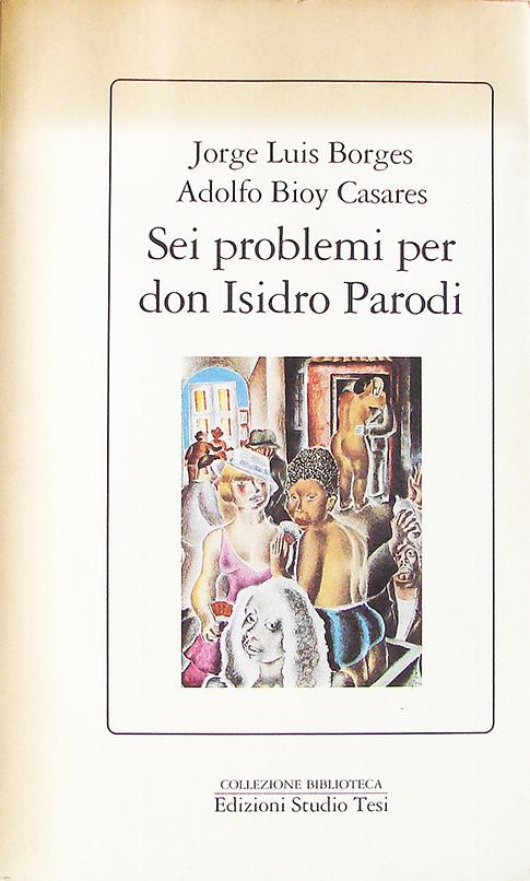 Sei problemi per don Isidro Parodi