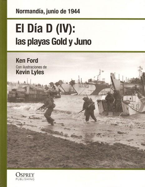 El Día D IV: las playas Gold y Juno