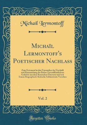 Michaïl Lermontoff's Poetischer Nachlaß, Vol. 2