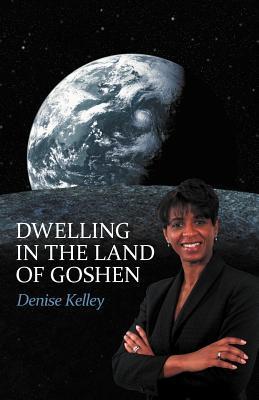 Dwelling in the Land of Goshen